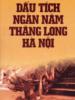 Dấu tích ngàn năm Thăng Long Hà Nội